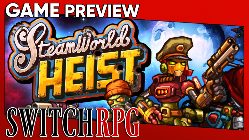 SteamWorld Heist: Ultimate Edition Preview