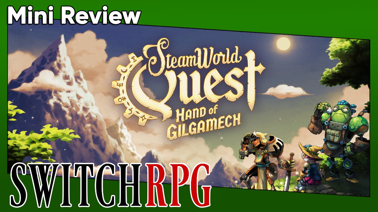 SteamWorld Quest: Hand of Gilgamech Mini Review (Switch)