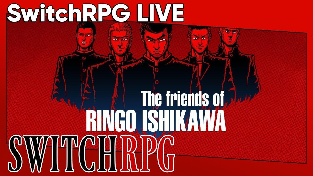 SwitchRPG Live - The friends of Ringo Ishikawa