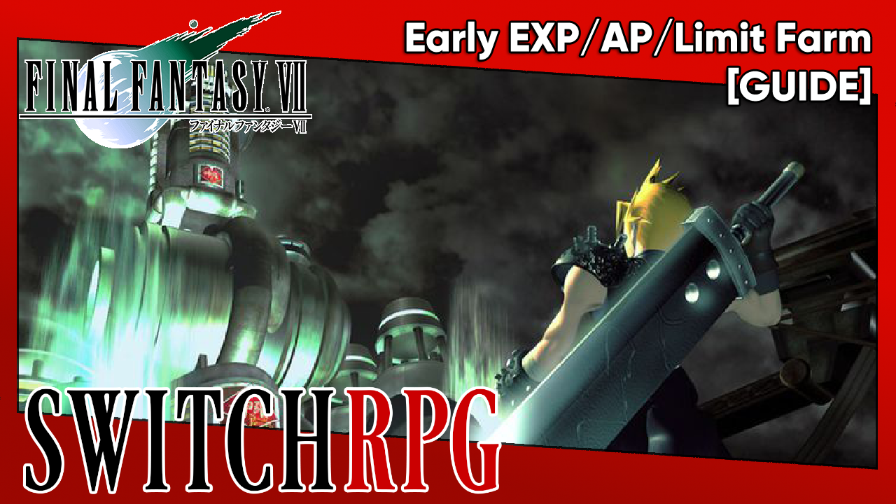 SwitchRPG Guide - Final Fantasy VII - Early EXP/AP/Limit Farm