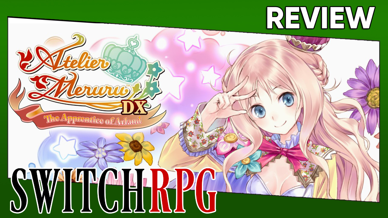Atelier Meruru ~The Apprentice of Arland~ DX Review (Switch)