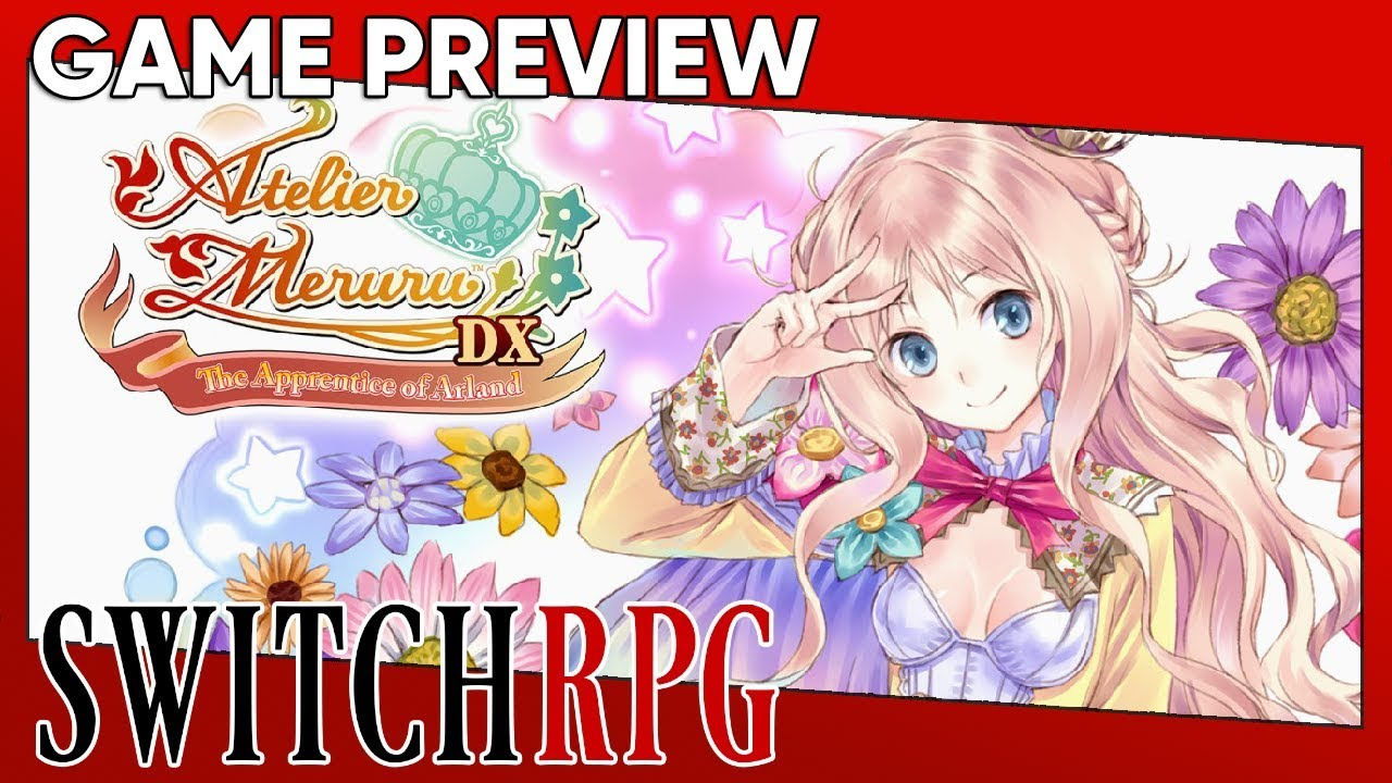 Atelier Meruru ~The Apprentice of Arland~ DX Preview (Switch)