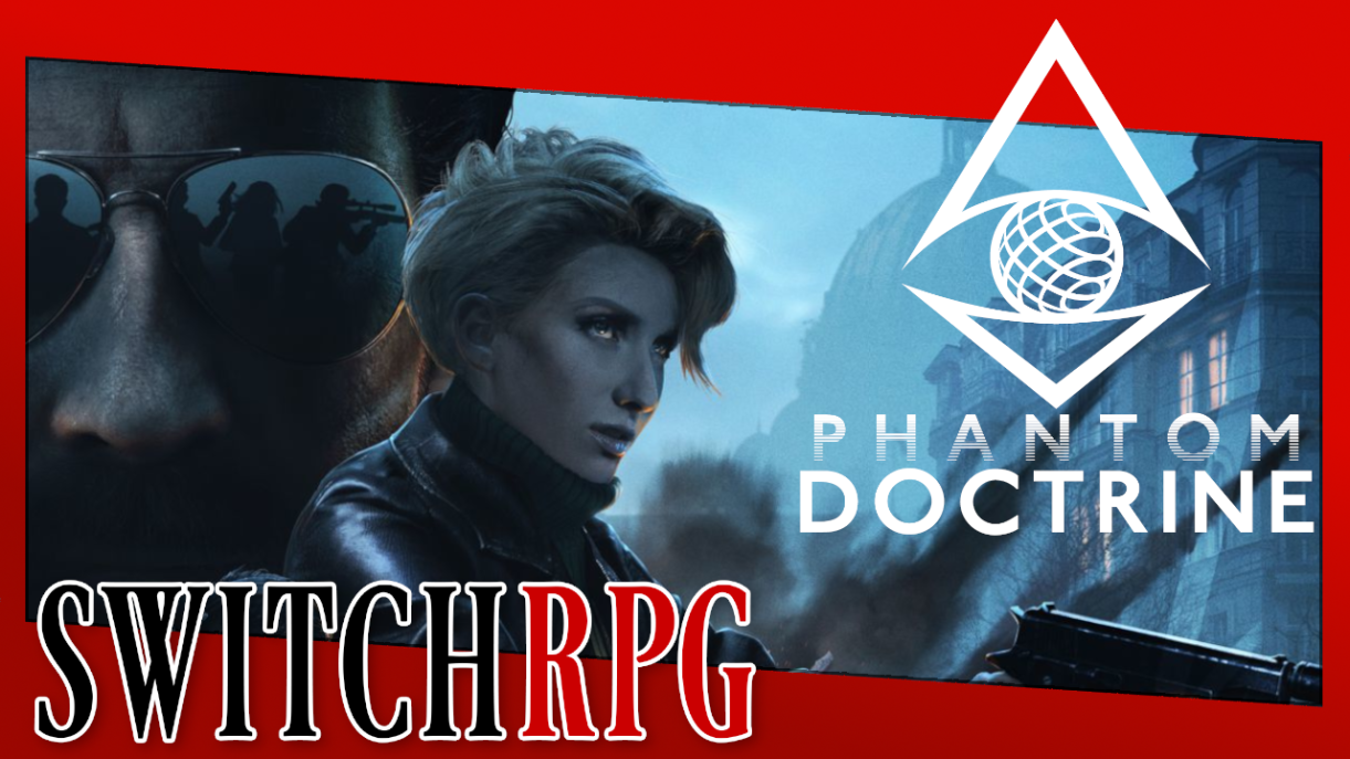 Let's Play Phantom Doctrine (Switch) (Ep. 2 Added)