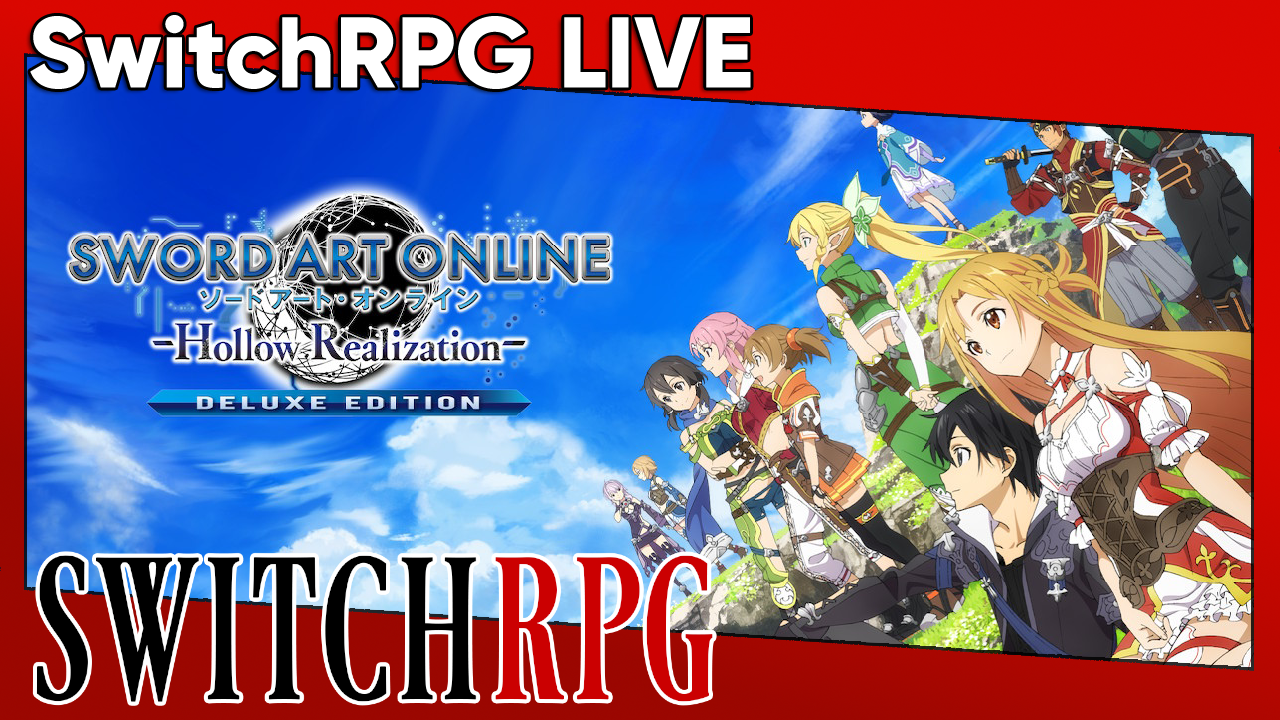 SwitchRPG Live - SWORD ART ONLINE: Hollow Realization (Switch)