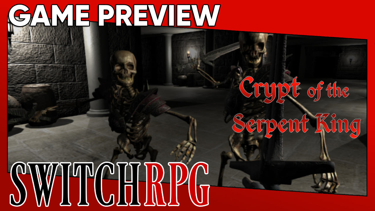 Crypt of the Serpent King Preview (Switch)