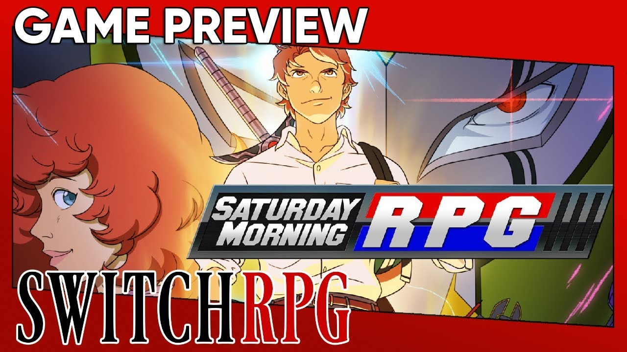 Saturday Morning RPG Preview (Switch)