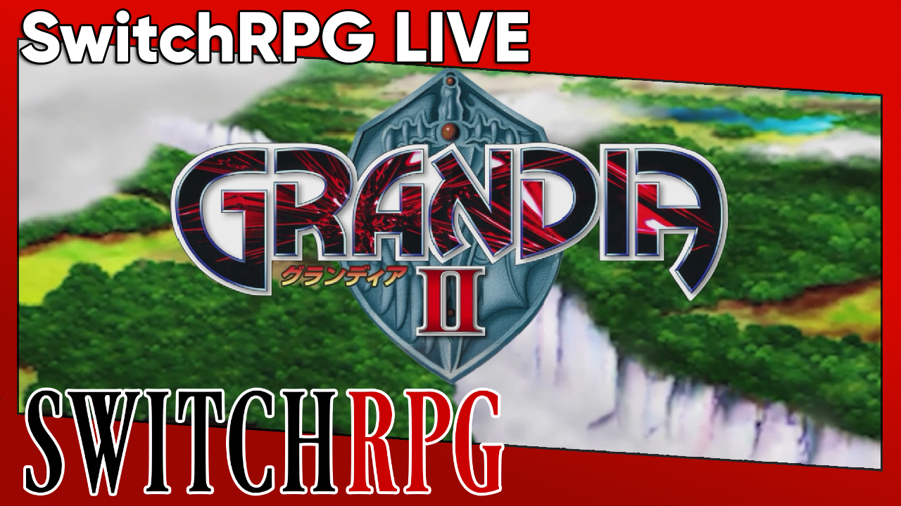 SwitchRPG Live - Grandia II (Grandia HD Collection)