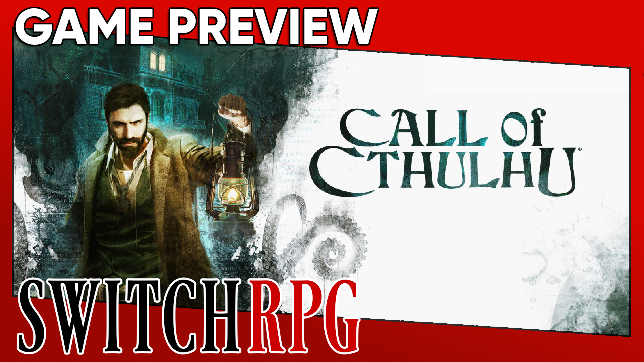 Call of Cthulhu Preview (Switch)