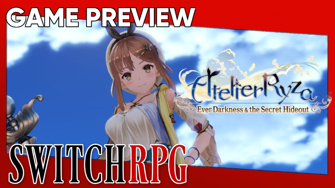 Atelier Ryza: Ever Darkness & the Secret Hideout Preview (Switch)