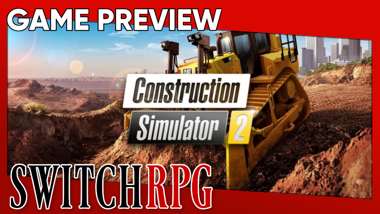 Construction Simulator 2 Preview (Switch)