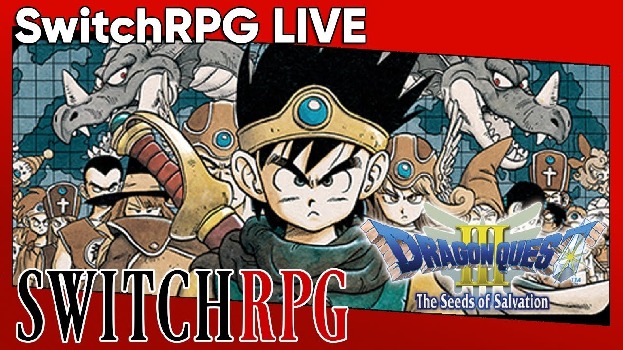 SwitchRPG Live Archive - Dragon Quest III: The Seeds of Salvation