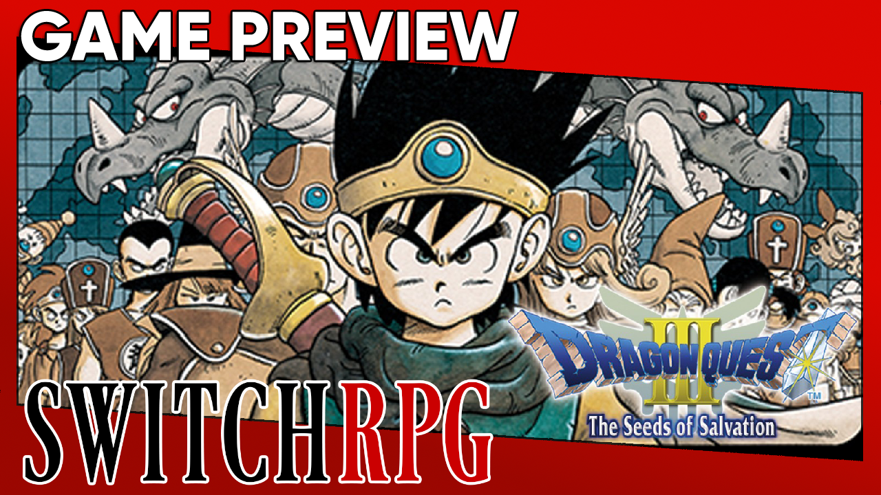 Dragon Quest III: The Seeds of Salvation Preview (Switch)