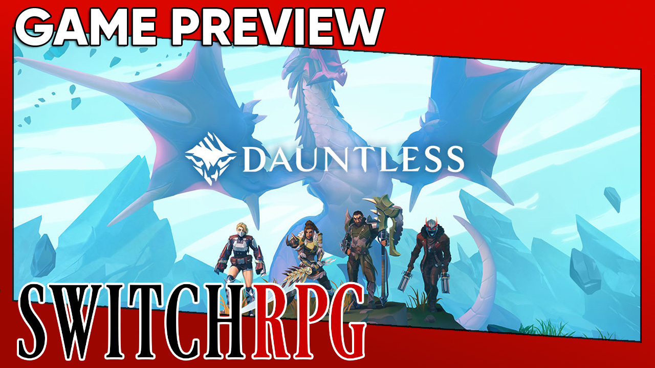 Dauntless Preview (Switch)