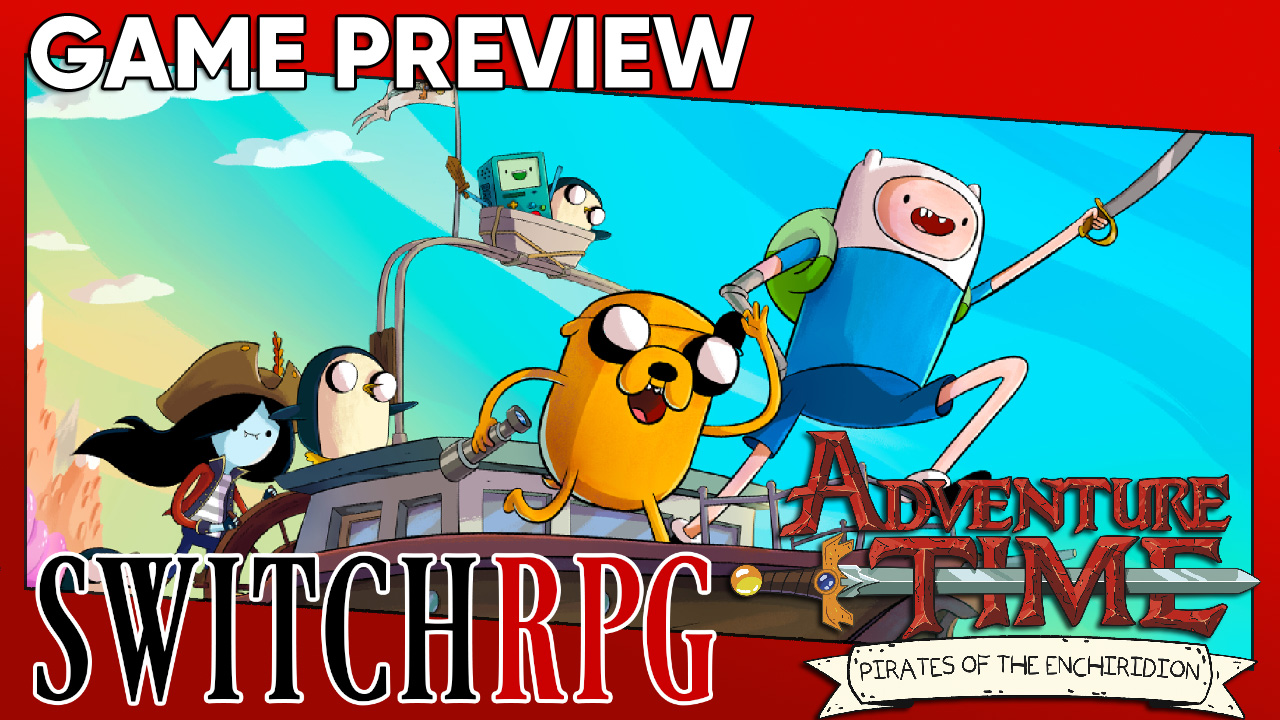 Adventure Time: Pirates of the Enchiridion Preview (Switch)
