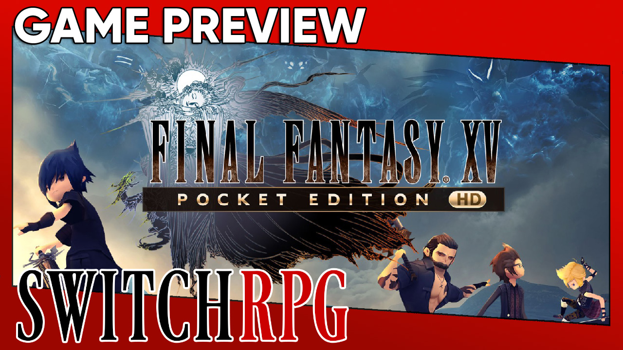 Final Fantasy XV Pocket Edition HD Preview (Switch)