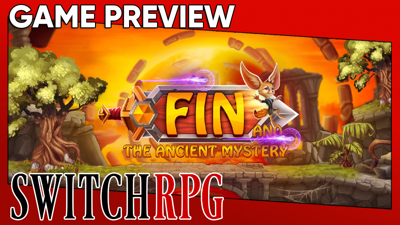Fin and the Ancient Mystery Preview (Switch)
