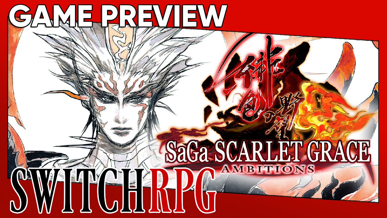 SaGa Scarlet Grace: Ambitions Preview (Switch)