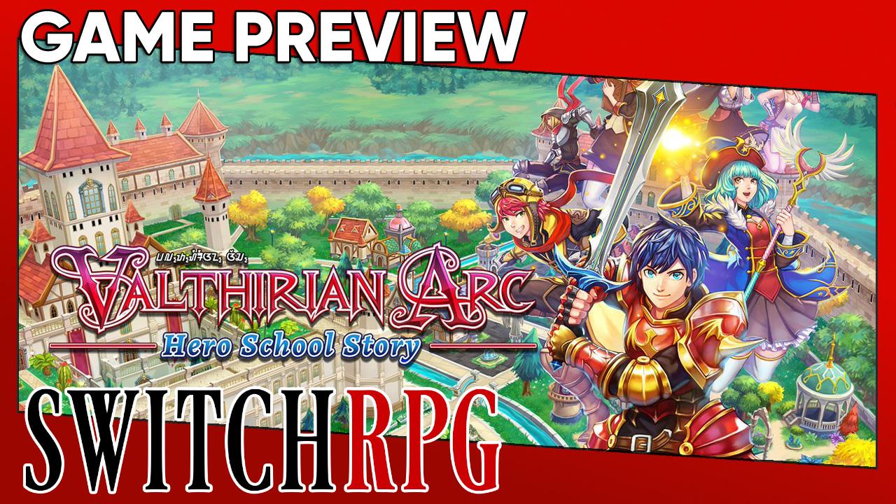 Valthirian Arc: Hero School Story Preview (Switch)