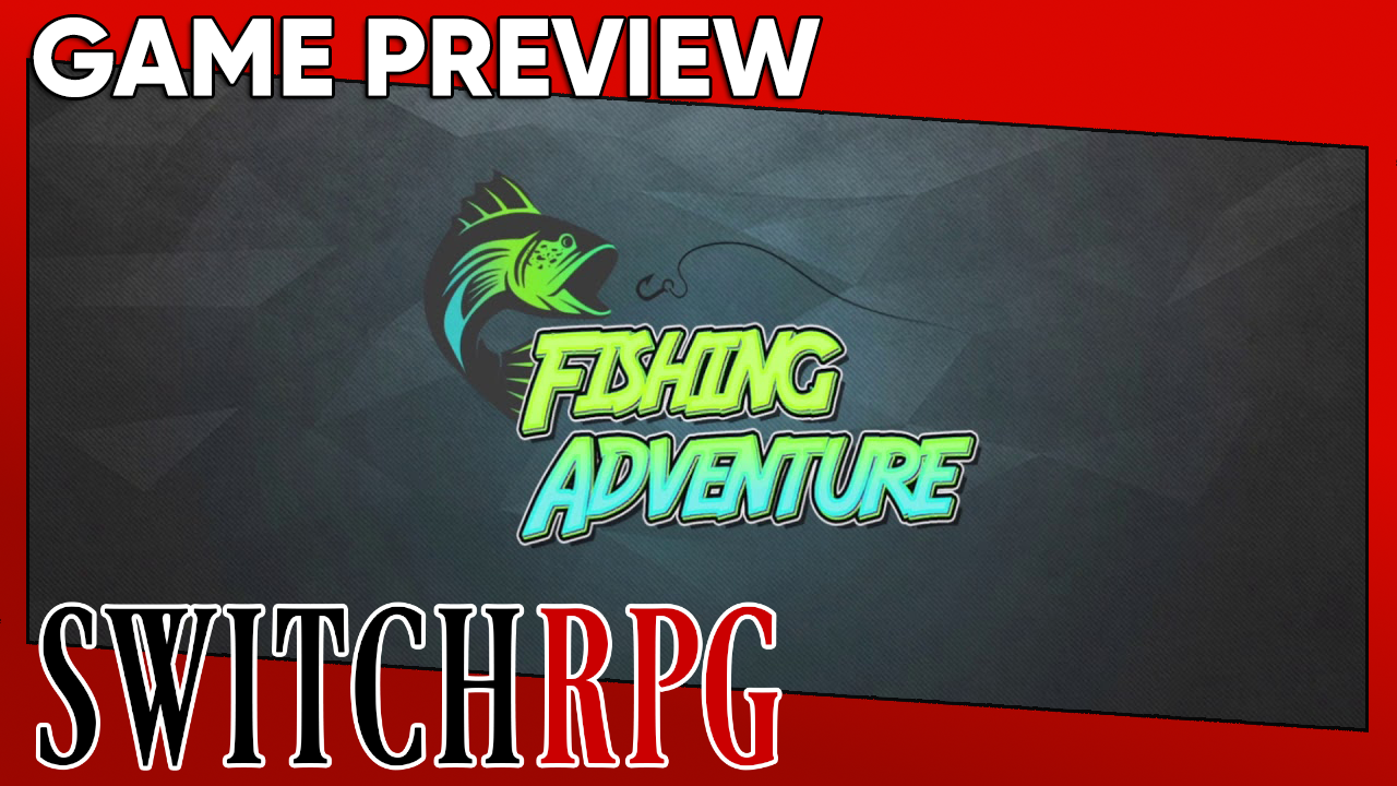 Fishing Adventure Preview (Switch)