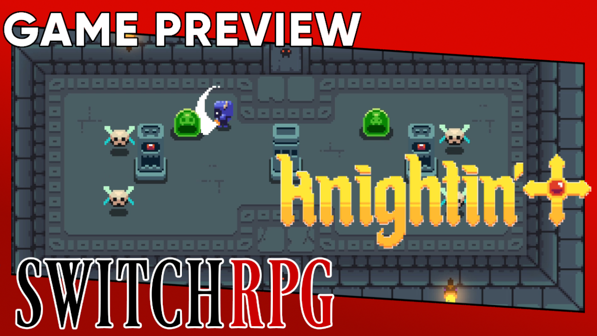 Knightin'+ Preview (Switch)