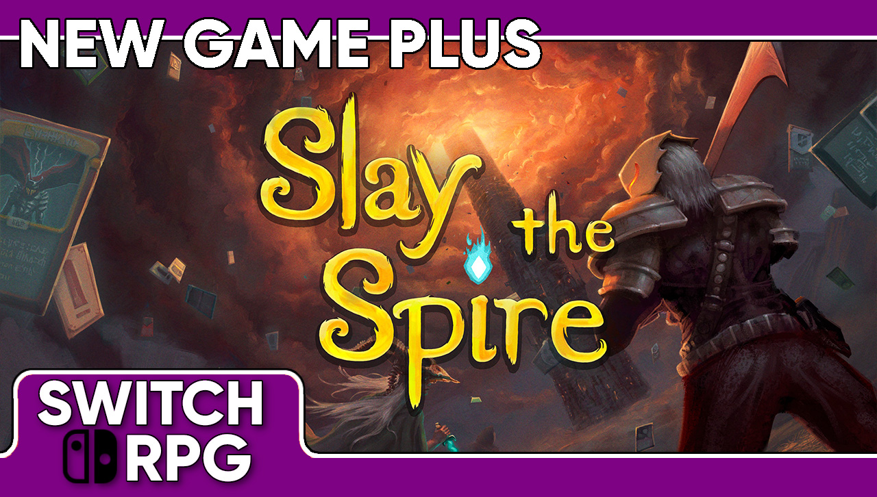 New Game Plus: Slay The Spire