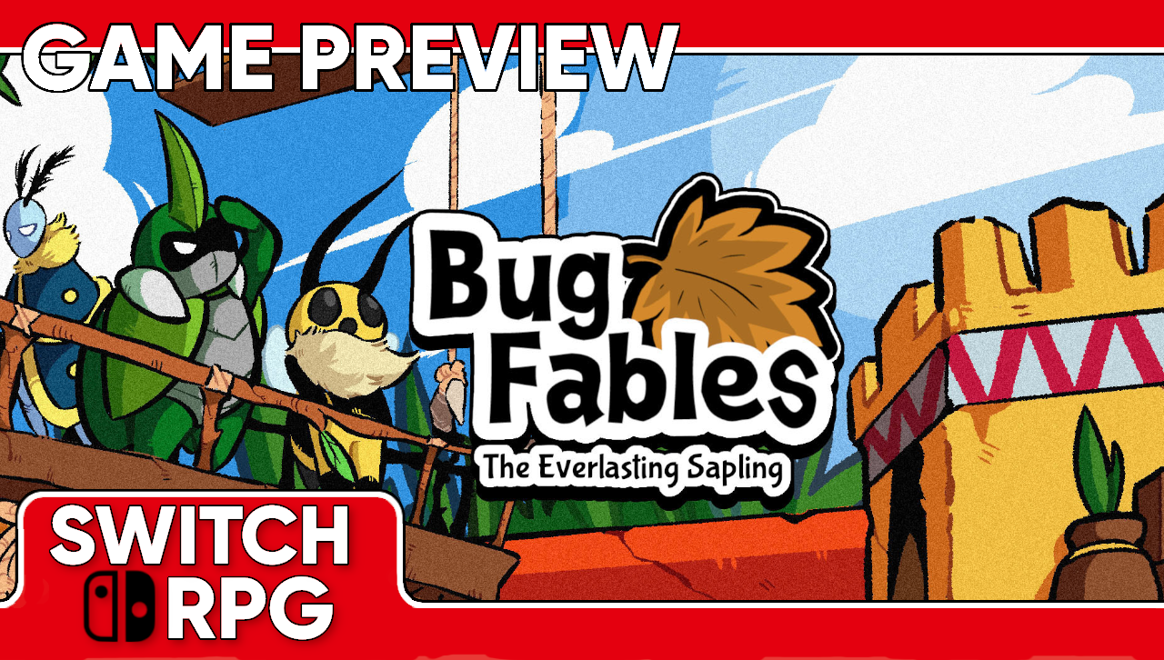 Bug Fables: The Everlasting Sapling Preview (Switch)