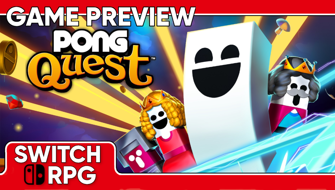 PONG Quest Preview (Switch)