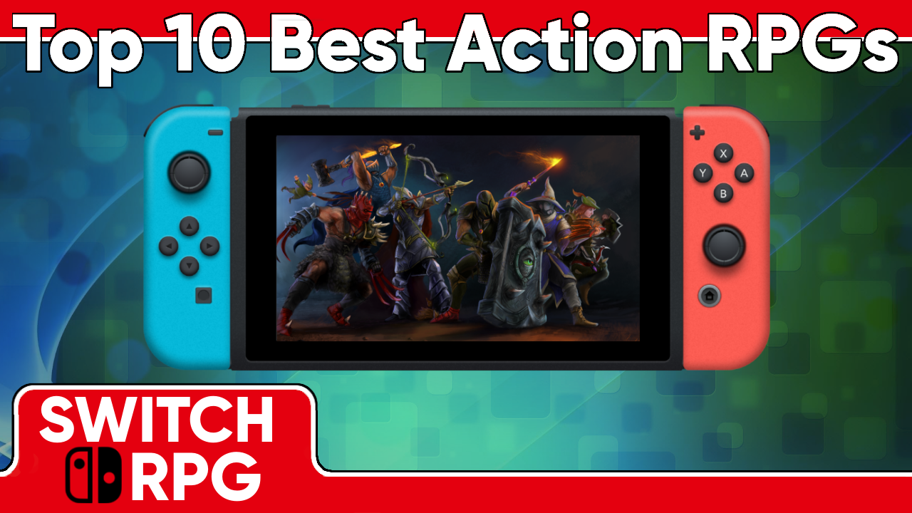 Top 10 Best Action RPGs On Switch