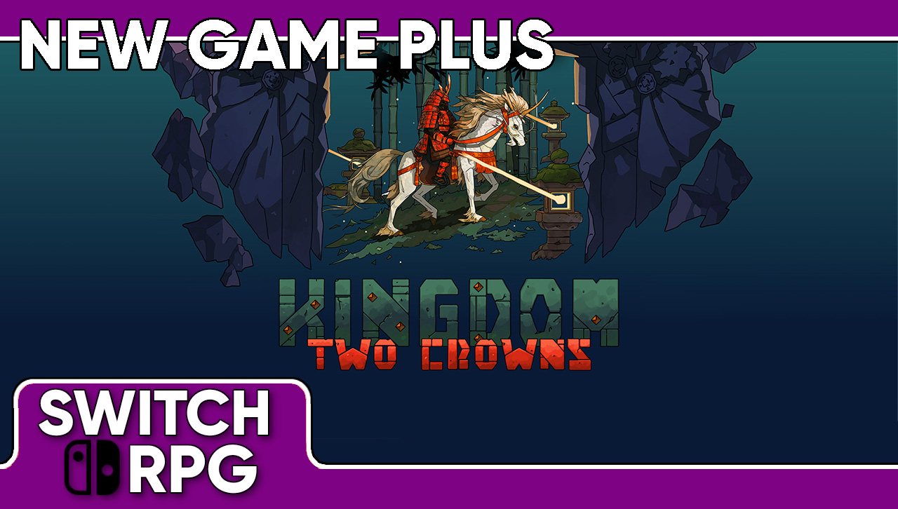 New Game Plus: Kingdom Two Crowns