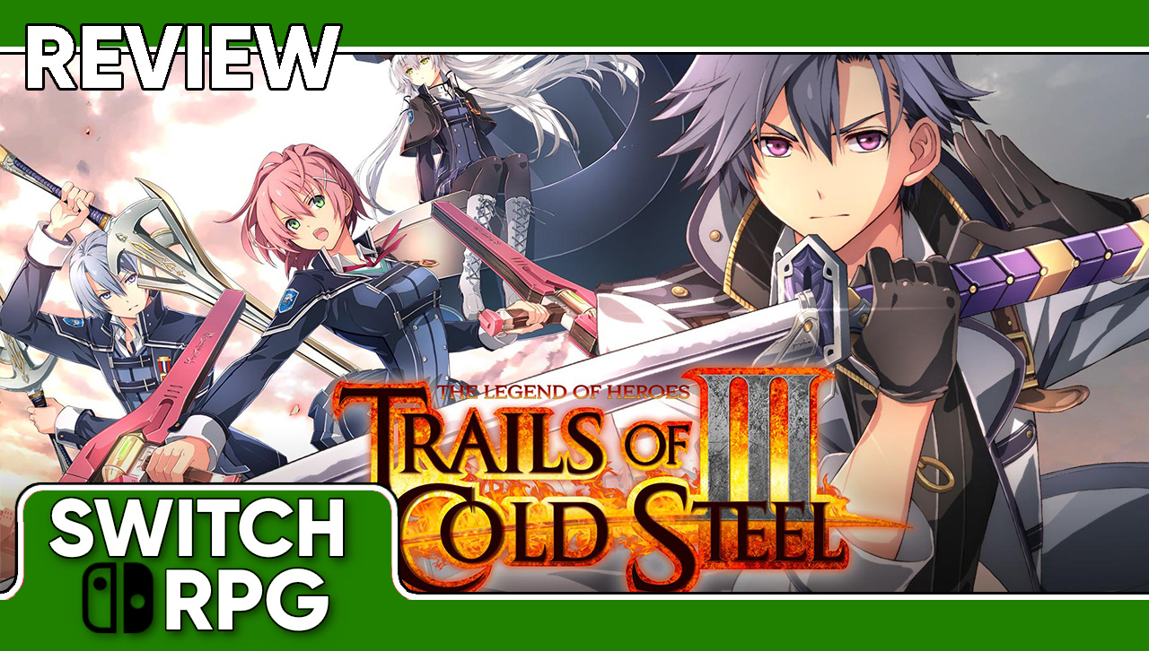 The Legend of Heroes: Trails of Cold Steel III Review (Switch)