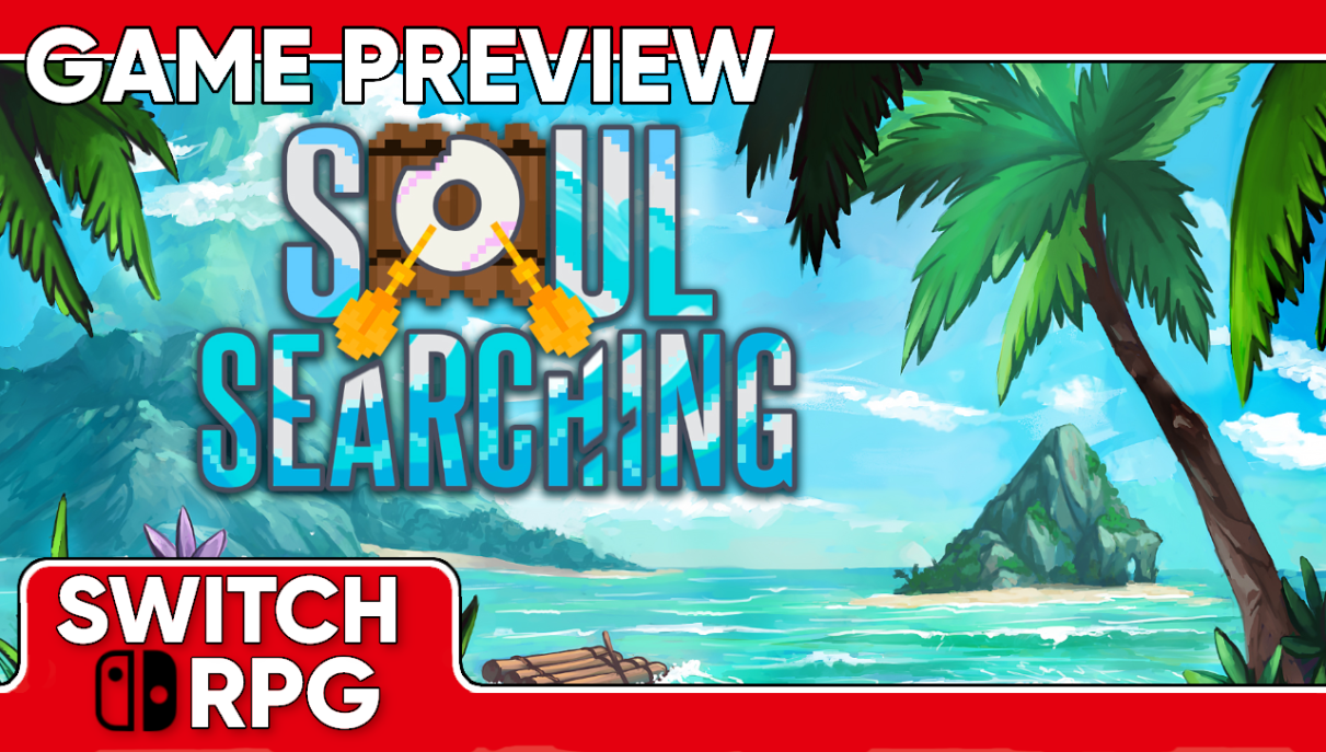 Soul Searching Preview (Switch)