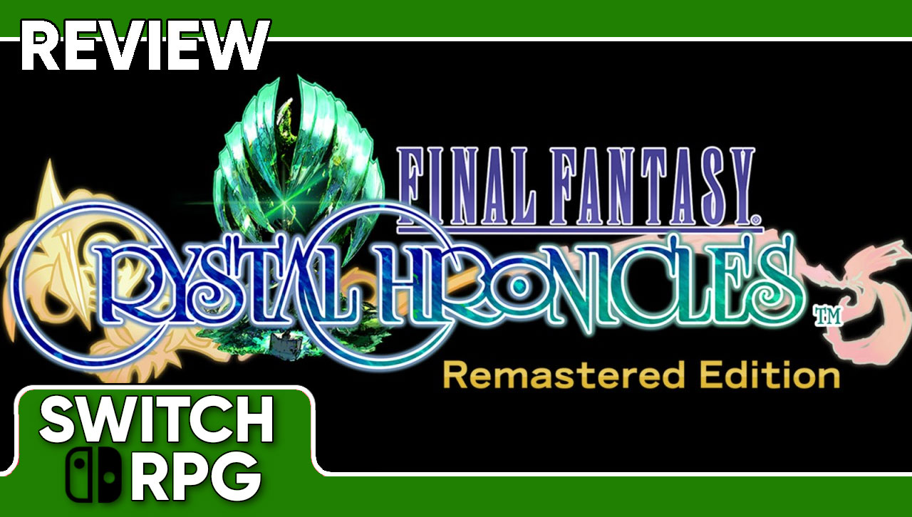 Final Fantasy Crystal Chronicles Remastered Edition Review (Switch)