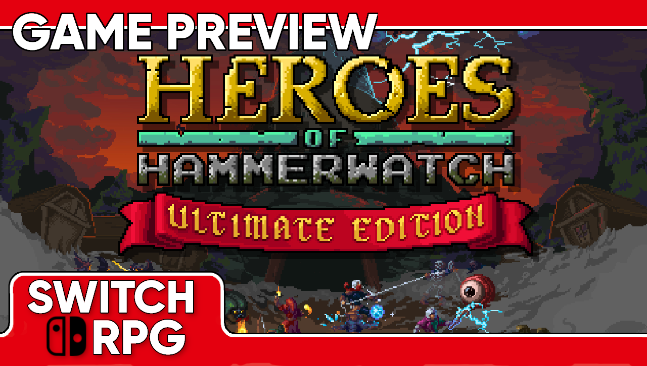 Heroes of Hammerwatch- Ultimate Edition Preview (Switch)