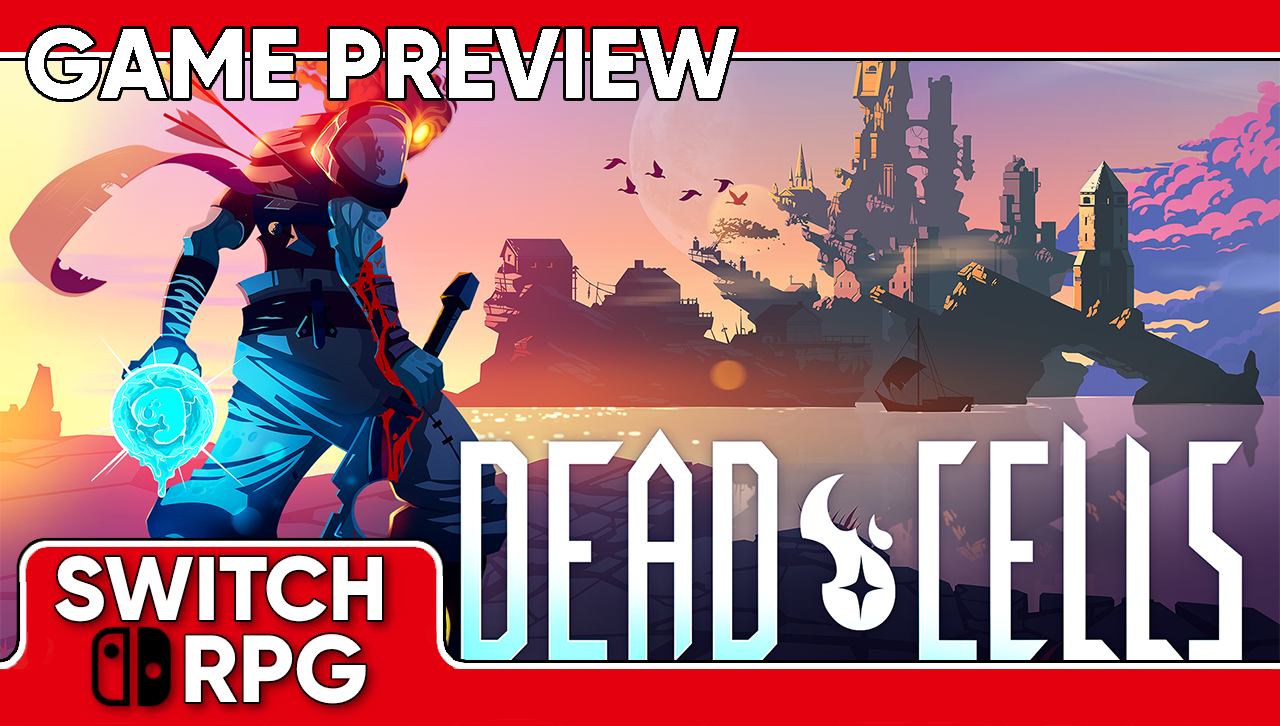 Dead Cells Preview (Switch)
