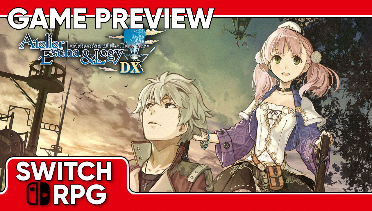 Atelier Escha & Logy: Alchemists of the Dusk Sky DX Preview (Switch)