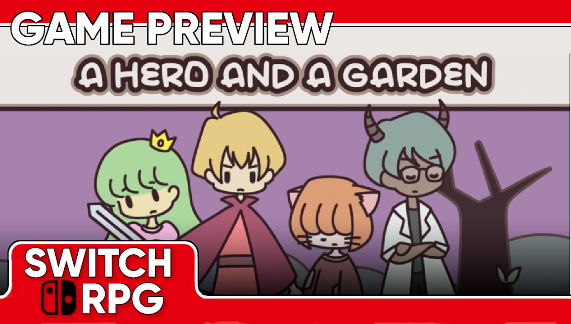 A Hero And A Garden Preview (Switch)