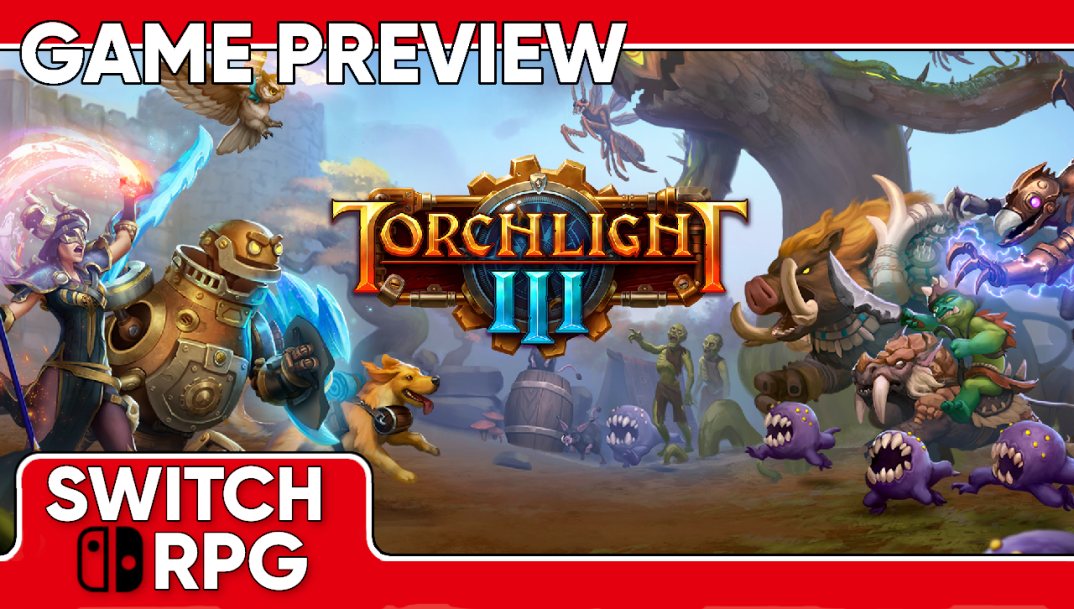 Torchlight III Preview (Switch)