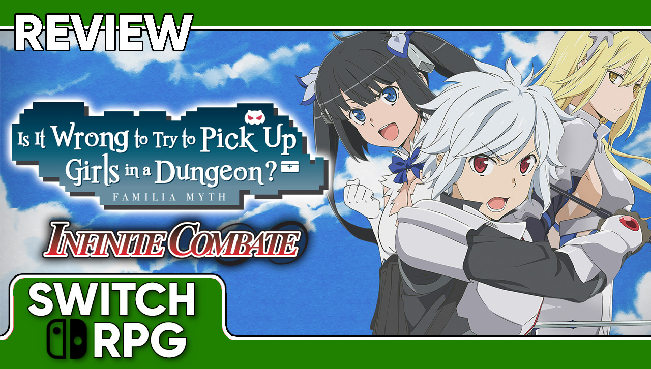 Is It Wrong to Try to Pick Up Girls in a Dungeon? Familia Myth Infinite Combate Review (Switch)