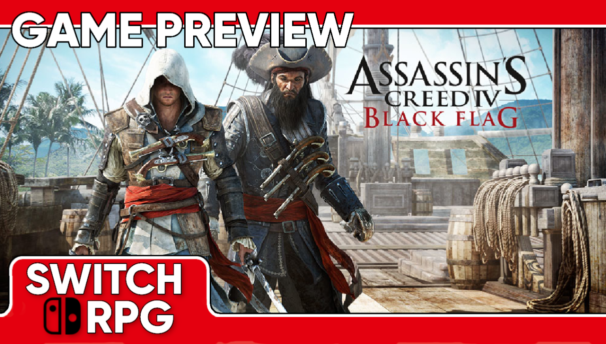 Assassin's Creed IV Black Flag Preview (Switch)