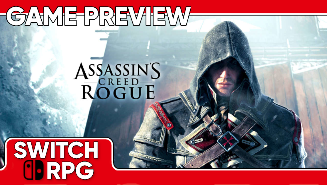 Assassin's Creed Rogue Preview (Switch)