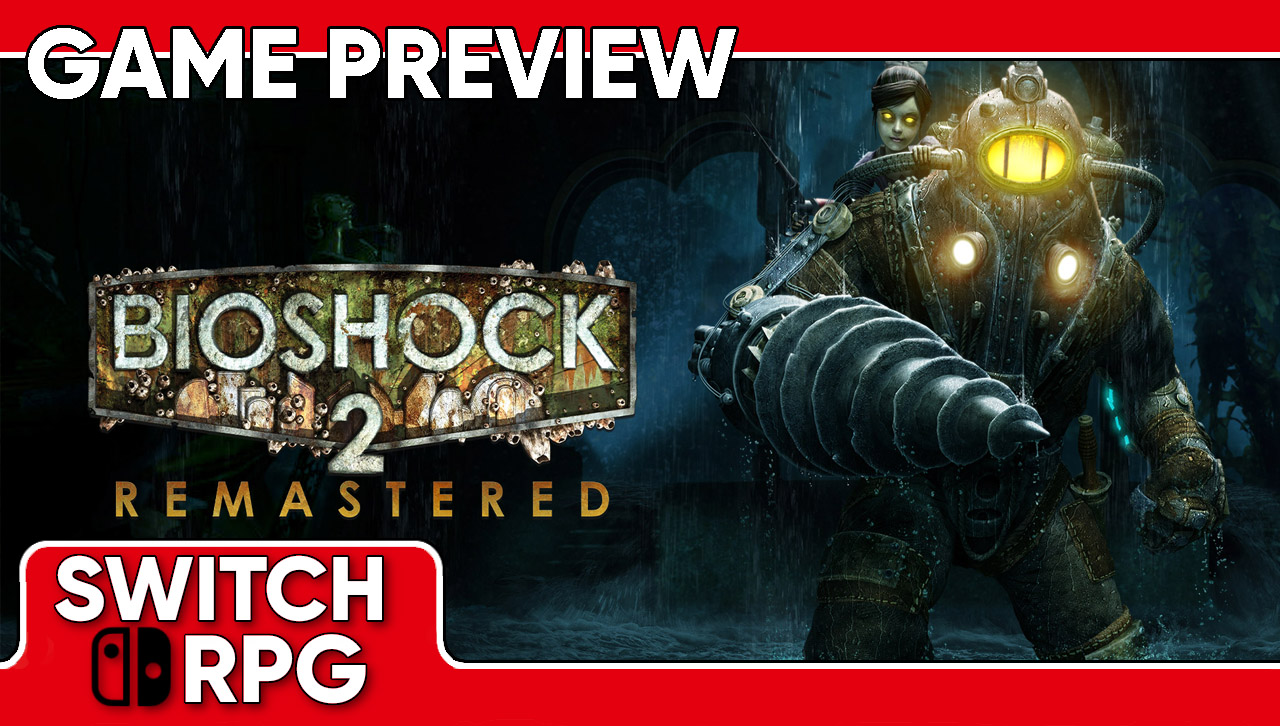 Bioshock 2 Remastered Preview (Switch)