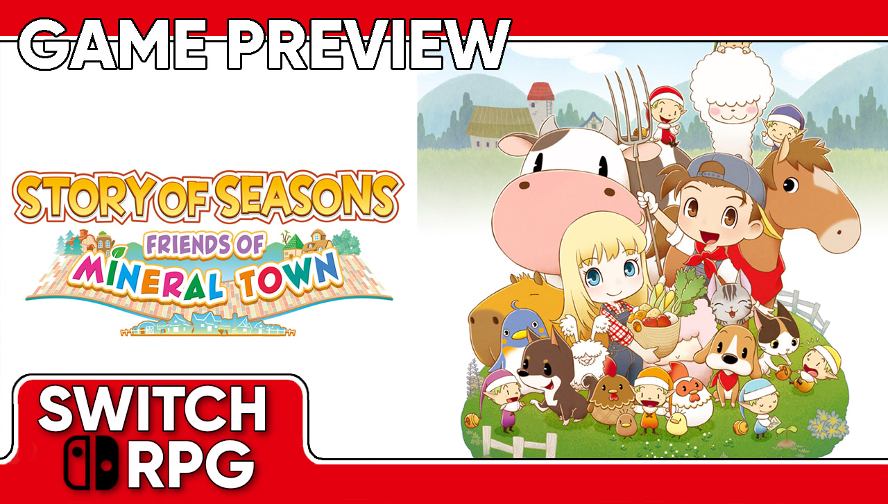 Story of Seasons: Friends of Mineral Town Preview (Switch)