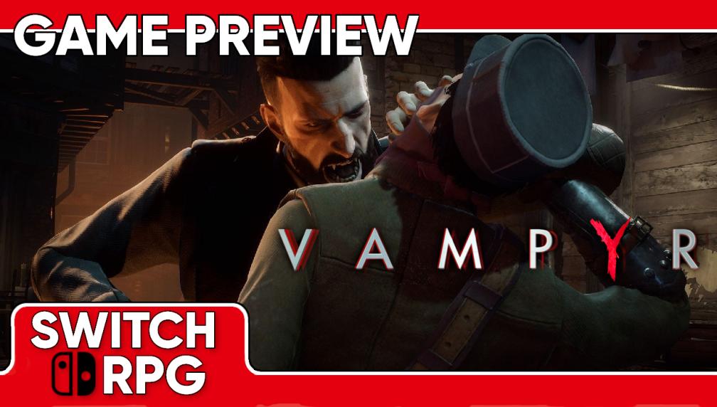 Vampyr Preview (Switch)