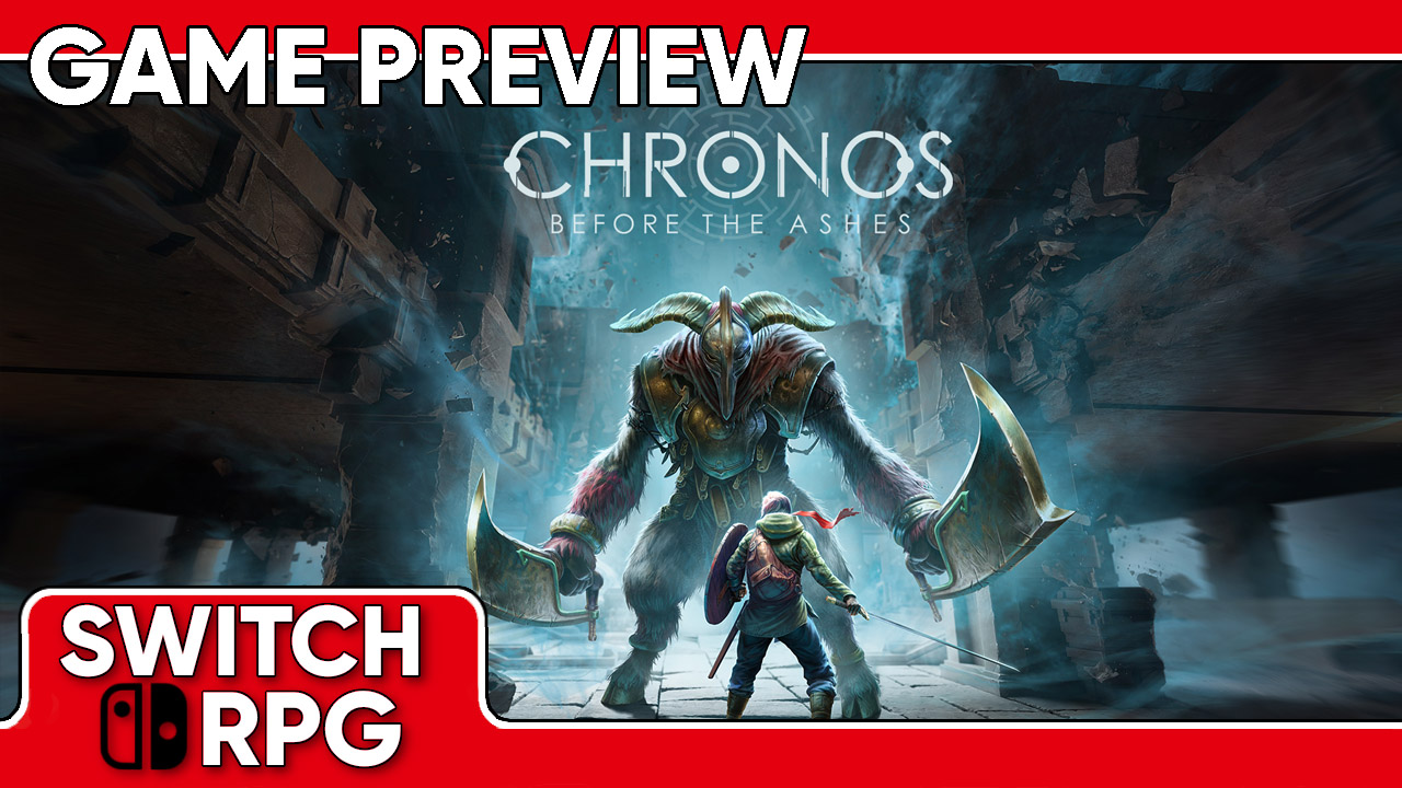 Chronos: Before the Ashes Preview (Switch)