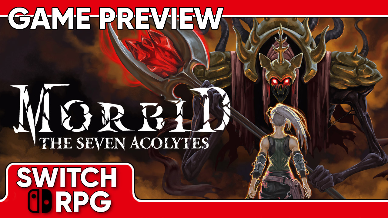 Morbid: The Seven Acolytes Preview (Switch)