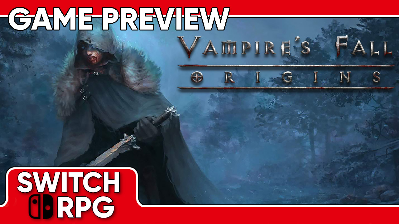 Vampire's Fall: Origins Preview (Switch)