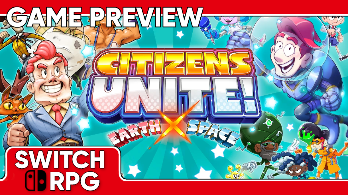 Citizens Unite! Earth x Space Preview (Switch)