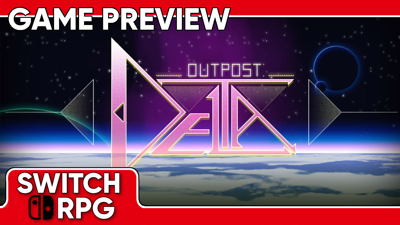 Outpost Delta Preview (Switch)