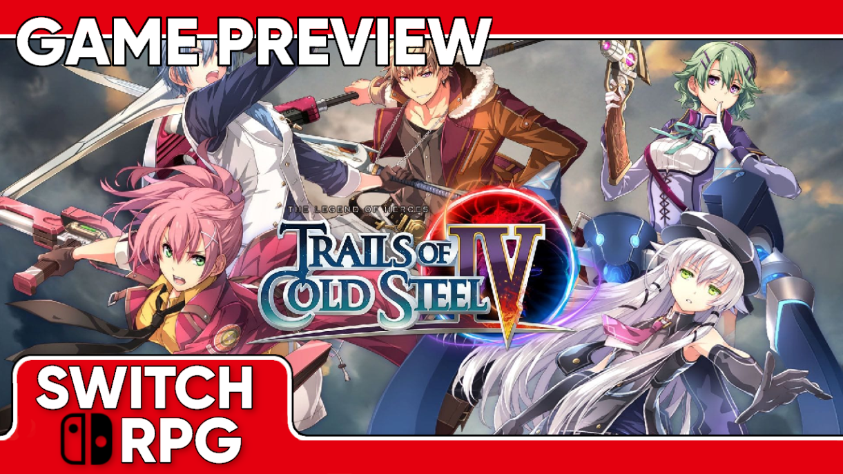 The Legend of Heroes: Trails of Cold Steel IV Preview (Switch)