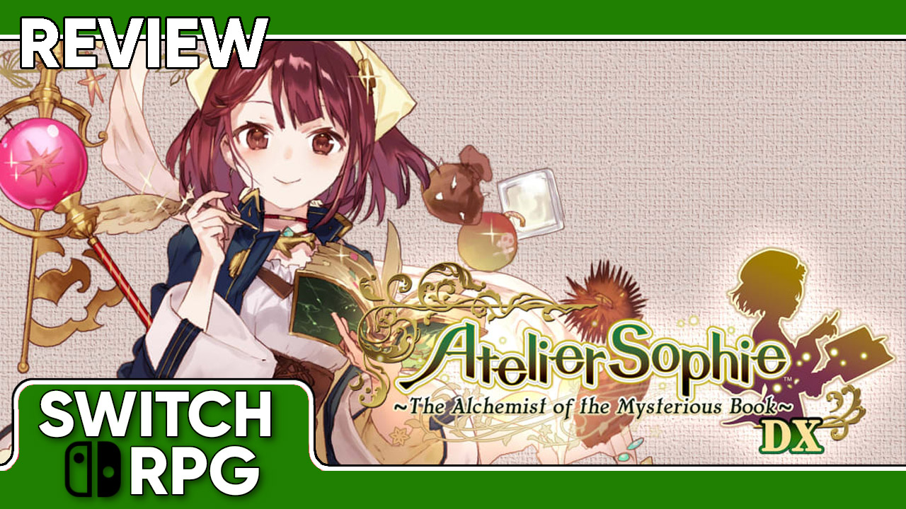 Atelier Sophie: The Alchemist of the Mysterious Book DX Review (Switch)